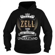 Cool  ZELL  Its a ZELL Thing You Wouldnt Understand  T Shirt Hoodie Hoodies YearName Birthday Shirts & Tees