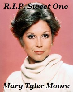 She passed away today. 25 Jan 2017. The Mary Tyler Moore Show was the best comedy show ever. She was super sweet, innocent, endlessly adorable, goofy & so freakin' hilarious. Miss her already.