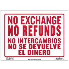 """States """"No Intercambios No Se Devuelve El Dinero"""" in red/blue and has a white backing Durable plastic, weatherproof Bright and highly visible 9 inch x 12 inch sign"""