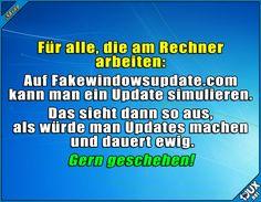 Für alle, die am Rechner arbeiten:   Auf Fakewindowsupdate.com kann man ein Update simulieren.  Das sieht dann so aus, als würde man Updates machen und dauert ewig.   Gern geschehen.