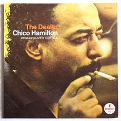 The Dealer - Chico Hamilton introducing Larry Coryell (1966) - Impulse Records
