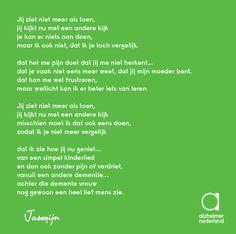Je ziet niet meer als toen... Mooi gedicht van Jasmijn. #dementie #alzheimer