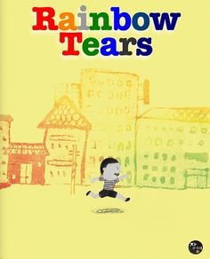 Rainbow Tears. Emotional tears have special health benefits. Crying makes us feel better, even when a problem persists.  In addition to physical detoxification, emotional tears heal the heart. You don't want to hold tears back. To see this book, please search 'jangyoung' on iBooks store. https://itunes.apple.com/us/book/rainbow-tears/id596250100?mt=11