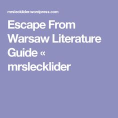 Escape From Warsaw Literature Guide « mrslecklider