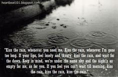 kiss the rain Rain Quotes, Film Quotes, Song Quotes, Feeling Lonely, Music Film, More Than Words, Keep In Mind, Word Porn, Music Lyrics