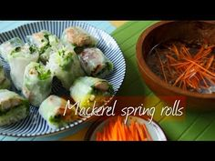 Fresh and healthy mackerel spring rolls are easy to make at home... watch now!