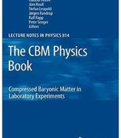 The Cbm Physics Book: Compressed Baryonic Matter In Laboratory Experiments PDF