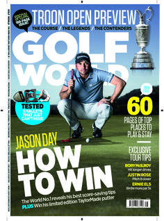 Special 188 page issue! Troon Open Preview - the course, the legends, the contenders!  Jason Day - how to win! The World No. 1 reveals his best score saving tips!  Plus learn from the best: Rory McIlroy - hit longer drives; Justin Rose - pitch it closer; Ernie Els - birdie more par 5s.