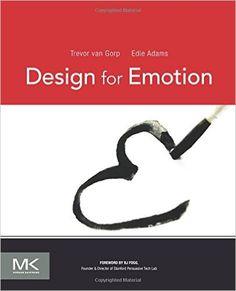 Design for Emotion: Trevor van Gorp, Edie Adams: 9780123865311: Amazon.com: Books