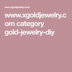 www.xgoldjewelry.com category gold-jewelry-diy