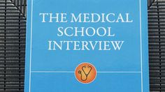 The Medical School Interview, by Drs. Rajani Katta and Samir Desai