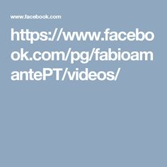 https://www.facebook.com/pg/fabioamantePT/videos/