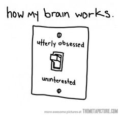 The way my brain works - totally.