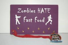 Zombies Hate Fast Food, Running Medal Display Holder *Pick Color* on Etsy, $30.00