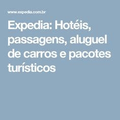 Expedia: Hotéis, passagens, aluguel de carros e pacotes turísticos