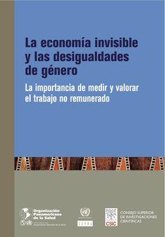Organización Panamericana de la Salud (2008). La economía invisible: la importancia de medir y valorar el trabajo no remunerado. Washington D.C.: OPS