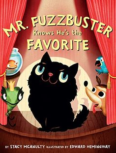 Mr. Fuzzbuster Knows He's the Favorite by Stacy McAnulty https://www.amazon.com/dp/1503948382/ref=cm_sw_r_pi_dp_x_1-YMybJY50TJT