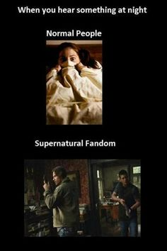 Supernatural - When You Hear Something At Night: Normal People vs. Supernatural Fandom. #Supernatural #SPN #TV_Show