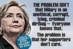 The blindness by her supporters blows away the few of us with a sane mind. How can her criminal selfishness using a private server to represent & protect the US citizens as Secretary of State, a felonious capital offense under FBI investigation, be over looked by her beloved voting narcissists? Or, her blatant misrepresentation and lies to family members of dead Americans be ignored? Wake up America.