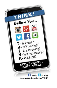 THINK promotes respectful and responsible digital leadership through positive use of social media. Social Media Essay, Social Media Poster, Social Media Site, Technology Posters, Digital Technology, Mental Health Posters, Cyber Safety, Safe Schools, Parenting Teenagers
