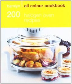 Hamlyn All Colour Cookbook 200 Halogen Oven Recipes by Maryanne Madden, http://www.amazon.co.uk/dp/0600622126/ref=cm_sw_r_pi_dp_-zvArb0C4WJZA