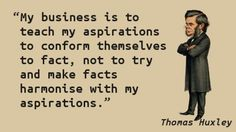 Thomas Huxley - Aspirations