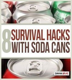 8 Survival Hacks Using a Soda Can | Awesome DIY Tutorial & Easy Emergency Projects For Preppers & Survivalist By Survival Life http://survivallife.com/2015/02/17/soda-can-survival-hacks/