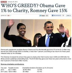 Greedy and Romney doesn't go together, never has.  #Romney donated his inheritance from his father to charity, wouldn't take any pay while Governor of Mass, and didn't take any pay to fix the 2002 Olympics.  Who's the Greedy one?  Which one wants your wedding/birthday money?