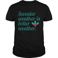 Get yours awesome Sweater Weather 3 Coolest T Shirt Shirts & Hoodies.  #gift, #idea, #photo, #image, #hoodie, #shirt, #christmas