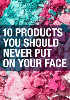 Keep these products away from your face.