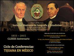 Con mucho gusto les participamos e invitamos cordialmente al Ciclo de Conferencias TIJUANA EN MÉXICO en donde tendremos el privilegio de escuchar cuatro interesantes conferencias, como aportación de la Correspondiente de la SMGE en Tijuana, Baja California, a la celebración de nuestro 182 Aniversario