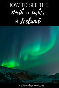 How to see and photograph the northern lights in Iceland