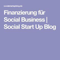 Finanzierung für Social Business | Social Start Up Blog