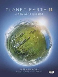 Planet Earth II: A New World Revealed
