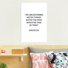 """""""EPICTETUS Stoic Philosophy Quote - We are disturbed not by things, but by the view which we take of them """" Photographic Print by IdeasForArtists   Redbubble Philosophical Quotes About Life, Philosophy Quotes, Life Quotes, Inspirational Quotes, Words, Prints, Dreams, Quotes About Life, Life Coach Quotes"""