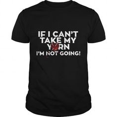 If I Can't Take My Yarn T Shirts, Hoodies. Get it now ==► https://www.sunfrog.com/Funny/If-I-Cant-Take-My-Yarn-Black-Guys.html?41382