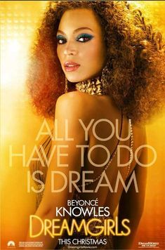 Dreamgirls , starring Beyoncé Knowles, Jamie Foxx, Eddie Murphy, Danny Glover. Based on the Broadway musical, a trio of black female soul singers cross over to the pop charts in the early 1960s. #Drama #Music #Musical