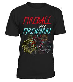 """# Fireball And Fireworks T-Shirt .  Special Offer, not available in shops      Comes in a variety of styles and colours      Buy yours now before it is too late!      Secured payment via Visa / Mastercard / Amex / PayPal      How to place an order            Choose the model from the drop-down menu      Click on """"Buy it now""""      Choose the size and the quantity      Add your delivery address and bank details      And that's it!      Tags: Perfect Gift Idea for Men / Women - Fireball And…"""