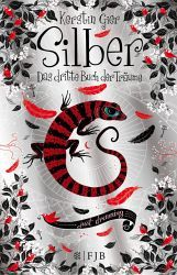 A German cover that's so beautiful it begged to be pinned: Silber - Das dritte Buch der Träume by Kerstin Gier I Love Books, Good Books, Books To Read, My Books, English Book, World Of Books, What To Read, Fantasy Books, Book Photography