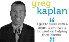 I get to work with a smart team that is focused on helping their clients.