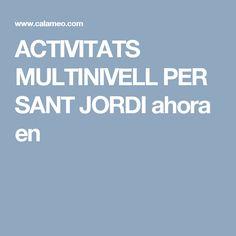 ACTIVITATS MULTINIVELL PER SANT JORDI ahora en