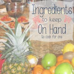 There are a couple of ingredients to keep on hand that you should always have if you are planning to cook for one. You don't have to have a fully stocked pantry but keeping some ingredients on hand will allow you to cook without running to the grocery everyday.
