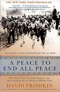 A Peace to End All Peace: The Fall of the Ottoman Empire and the Creation of the Modern Middle East by David Fromkin http://www.amazon.com/dp/B003X27L7C/ref=cm_sw_r_pi_dp_.ArBvb1TW7GG8