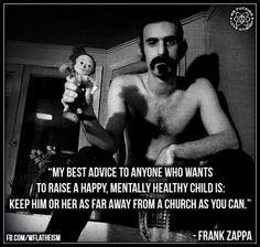-Frank Zappa