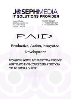 PAID,a worth-attending course,designed to help young people by implementing in them the sense of worth and confidence when related to their career prospects.after being well-equipped,young people will be sent into their career life with strong digital package.