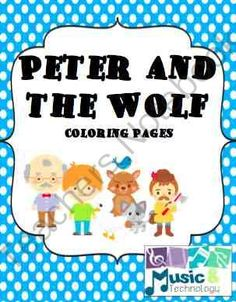 peter and the wolf coloring pages from music and technology on teachersnotebookcom