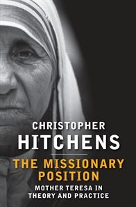 'The Missionary Position: Mother Teresa in Theory and Practice' by Christopher Hitchens #June2012 #NonFiction #CurrentAffairs #SocialIssues #NewEdition