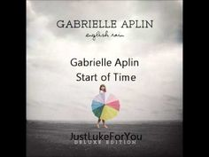 Gabrielle Aplin - Start of Time (Audio)...One of my new favorite singers