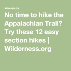 No time to hike the Appalachian Trail? Try these 12 easy section hikes Thru Hiking, Hiking Tips, Camping And Hiking, Backpacking, Hiking Gear, Camping Gear, Hiking The Appalachian Trail, Outdoor Camping, Hiking Training