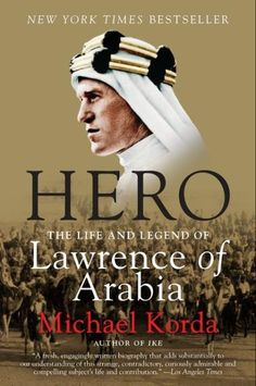 To many, Lawrence of Arabia is a myth, a story that has appeared in movies and books that seem almost too remarkable to believe.
